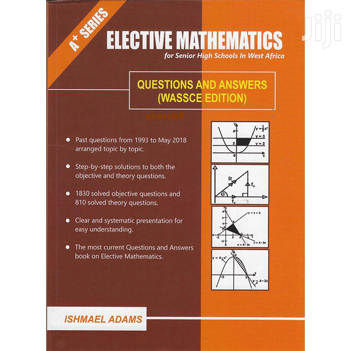Elective Mathematics Past Questions Answers