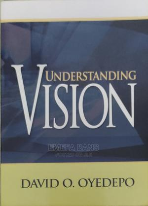 Understanding Vision - David O. Oyedepo   Books & Games for sale in Greater Accra, Spintex