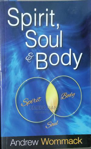 Spirit, Soul and Body - Andrew Wommack   Books & Games for sale in Greater Accra, Spintex