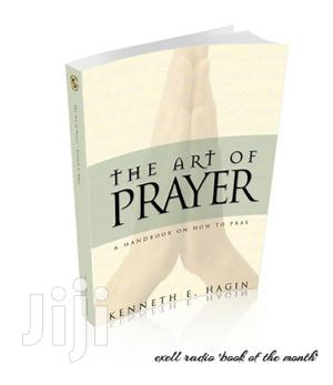 The Art Of Prayer | Books & Games for sale in Greater Accra, Airport Residential Area