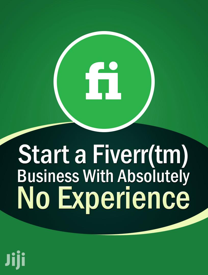 Starting a Fiverr Business With Absolutely No Experience