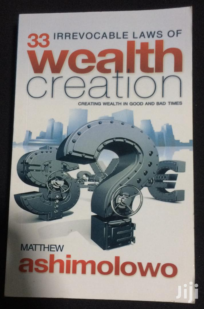 Archive: 33 Irrevocable Laws Of Wealth Creation By Matthew Ashimolowo